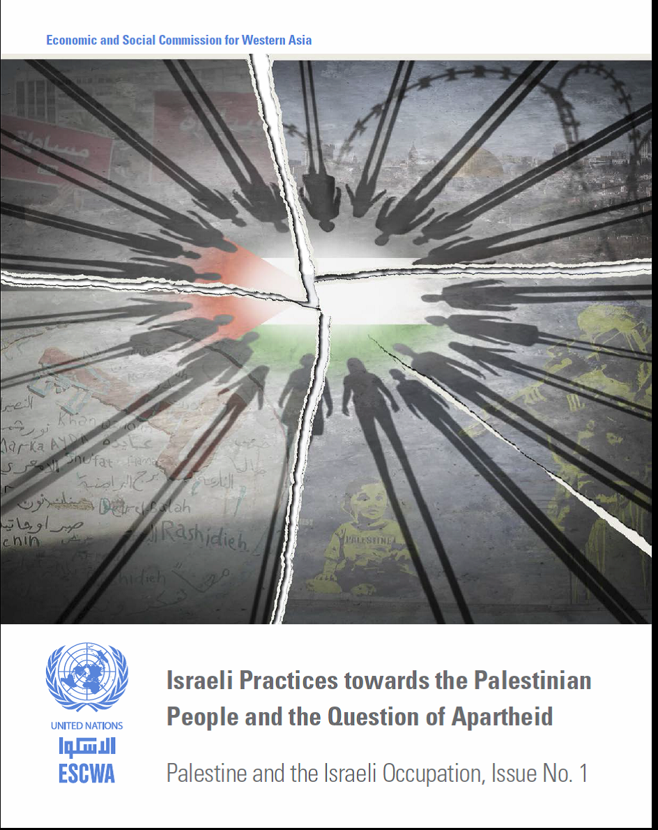 Read The UN ESCWA Report In Full : Israeli Practices towards the Palestinian People and the Question of Apartheid