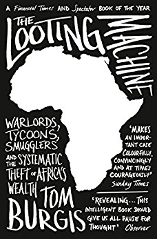 Book Review: The Looting Machine by Tom Burgis.
