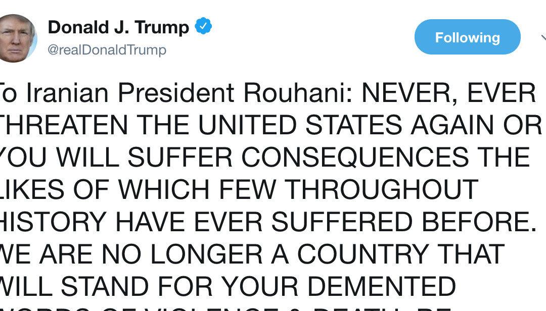 Trump's tweets threatens war with Iran